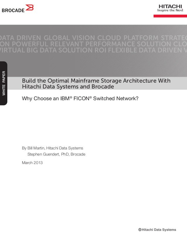 Build the Optimal Mainframe Storage Architecture WithHitachi Data Systems and BrocadeWhy Choose an IBM®FICON®Switched Netw...