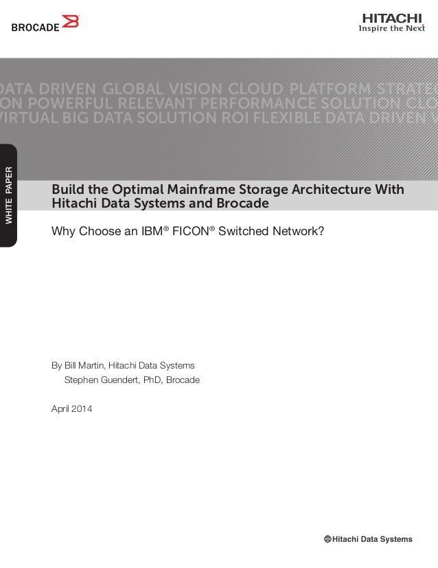 Build the Optimal Mainframe Storage Architecture With Hitachi Data Systems and Brocade Why Choose an IBM® FICON® Switched ...