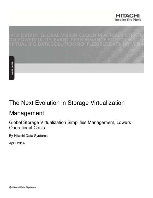 The Next Evolution in Storage Virtualization Management Global Storage Virtualization Simplifies Management, Lowers Operat...