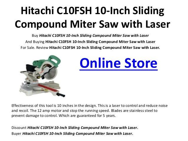 Hitachi C10FSH 10-Inch Sliding Compound Miter Saw with Laser Buy Hitachi C10FSH 10-Inch Sliding Compound Miter Saw with La...