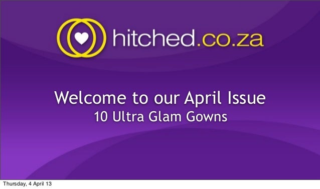 Welcome to our April Issue                           10 Ultra Glam GownsThursday, 4 April 13