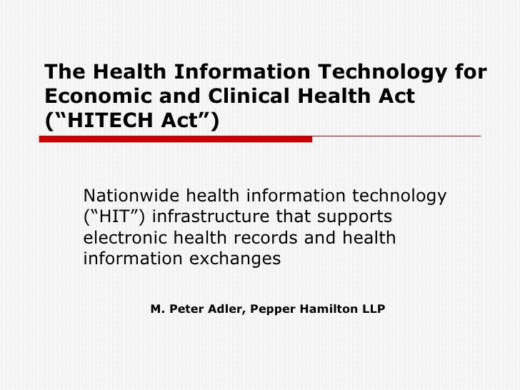 "The Health Information Technology for Economic and Clinical Health Act (""HITECH Act"") Nationwide health information techno..."