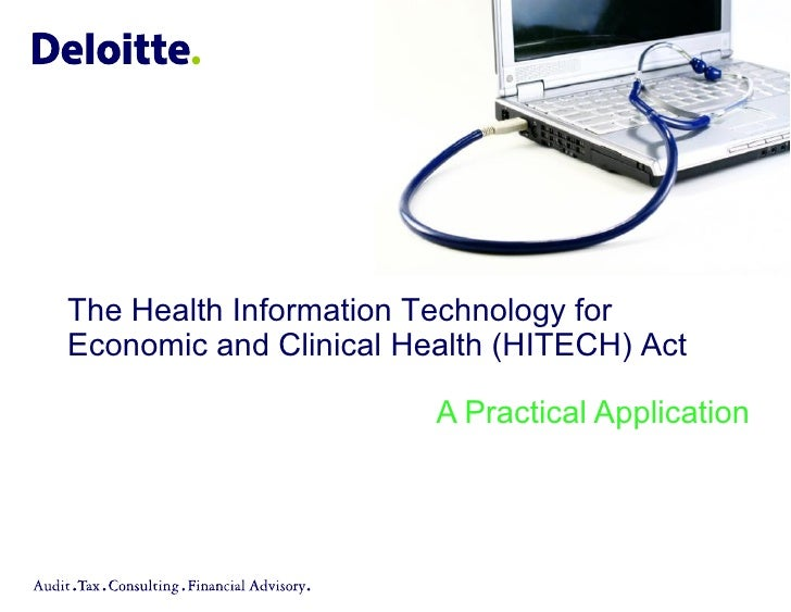 The Health Information Technology for Economic and Clinical Health (HITECH) Act                          A Practical Appli...
