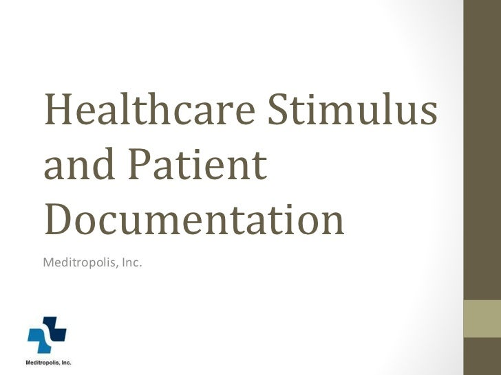 Healthcare Stimulus and Patient Documentation Meditropolis, Inc.