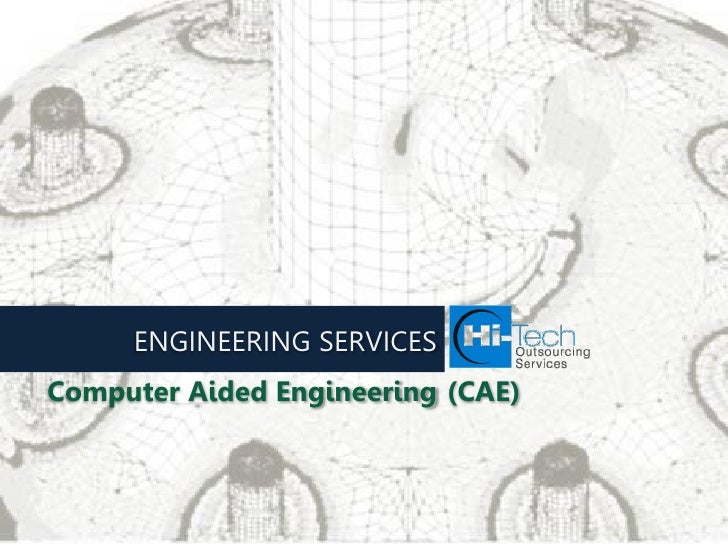 ENGINEERING SERVICESComputer Aided Engineering (CAE)