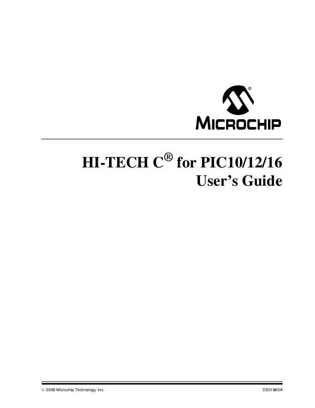 HI-TECH C® for PIC10/12/16                                  User's Guide 2009 Microchip Technology Inc.           DS51865A