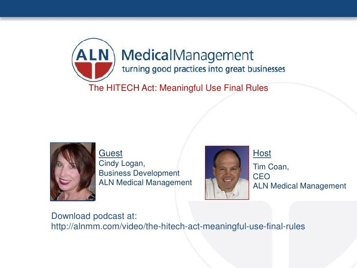 The HITECH Act: Meaningful Use Final Rules                Guest                                  Host            Cindy Log...