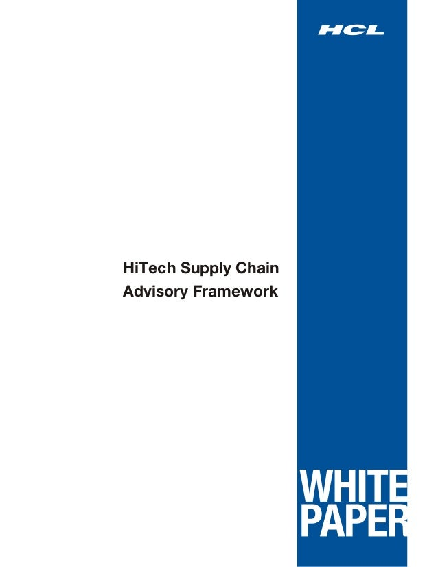 HCLT Whitepaper : Hi Tech Supply Chain Advisory Framework