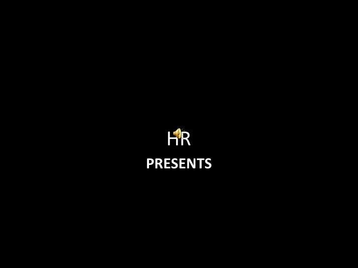 HR<br />PRESENTS<br />