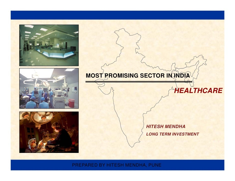 MOST PROMISING SECTOR IN INDIA                                   HEALTHCARE                         HITESH MENDHA         ...