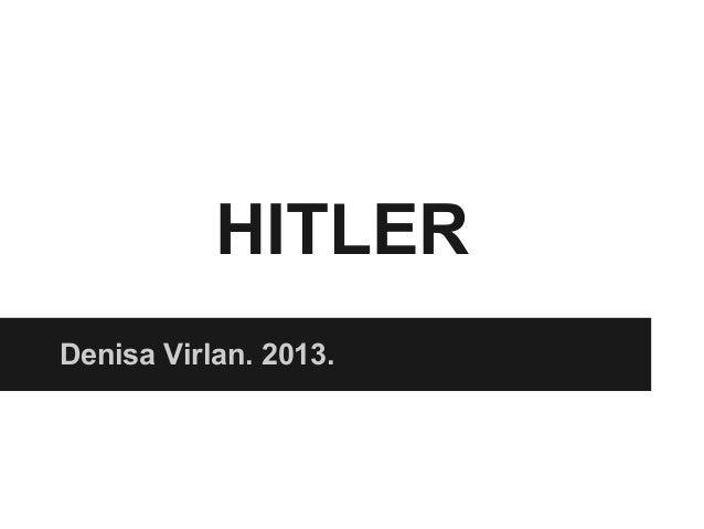 HITLERDenisa Virlan. 2013.