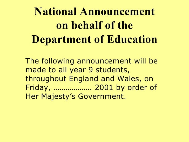 National Announcement on behalf of the Department of Education The following announcement will be made to all year 9 stude...