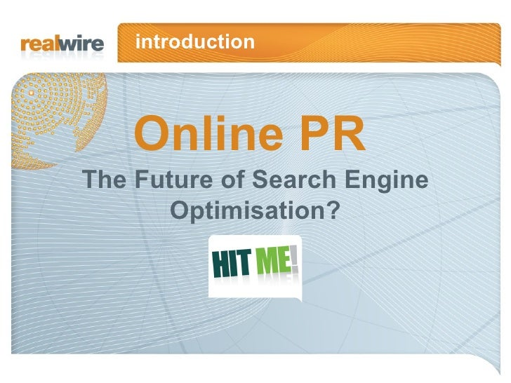 Hit Me Intro - Online PR the Future of Search Engine Optimisation