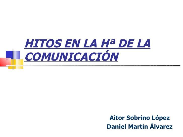 Hitos en la hª de la comunicación