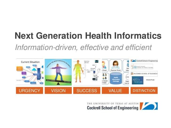 Next Generation Health Informatics<br />Information-driven, effective and efficient <br />