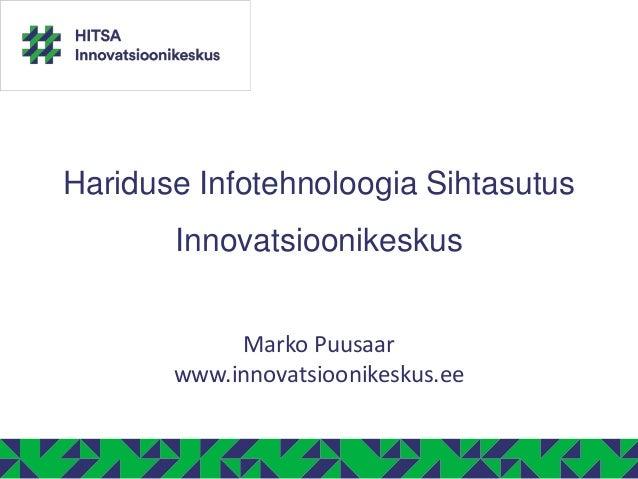 HITSA Innovatsioonikeskuse tutvustus | Digiajastu infotunnid Tapa Vene Gümnaasiumis, Haljala Gümnaasiumis ja Vinni-Pajusti Gümnaasiumis (20. ja 21. märtsil 2014)