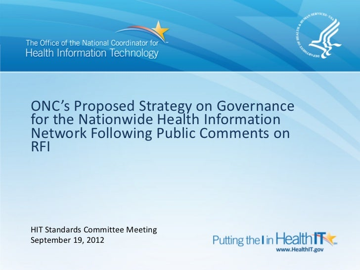ONC's Proposed Strategy on Governancefor the Nationwide Health InformationNetwork Following Public Comments onRFIHIT Stand...