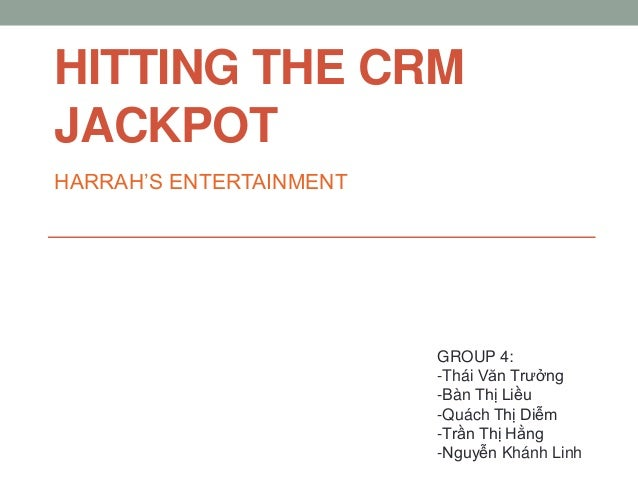 harrahs entertainment hitting the crm jackpot Individual case assignment: harrah's entertainment, inc 1 what are the objectives of the various database marketing (dbm) programs and are they working.