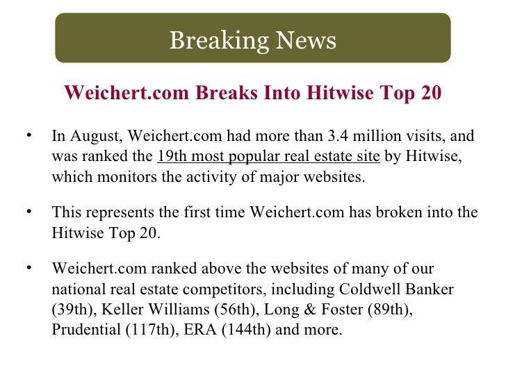 <ul><li>Weichert.com Breaks Into Hitwise Top 20 </li></ul>Breaking News <ul><li>In August, Weichert.com had more than 3.4 ...