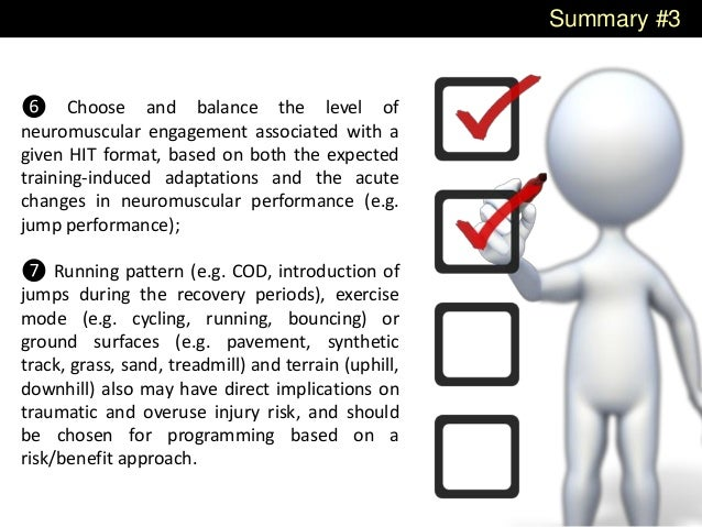 Summary #3 ❻ Choose and balance the level of neuromuscular engagement associated with a given HIT format, based on both th...