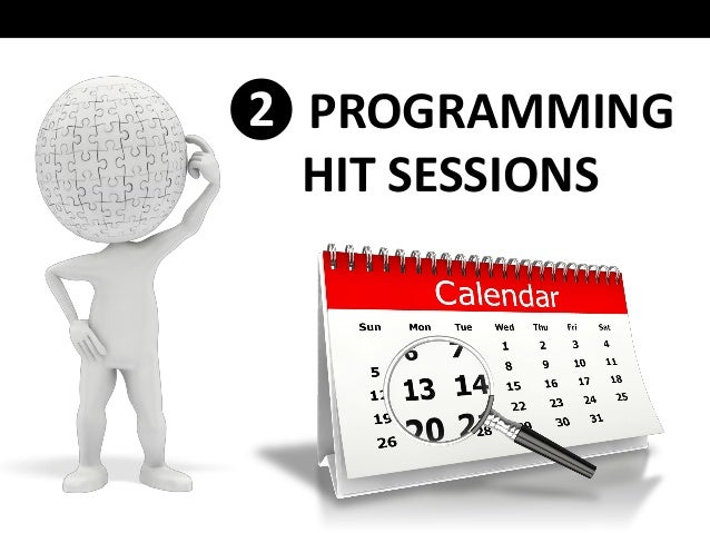 ❷ PROGRAMMING HIT SESSIONS