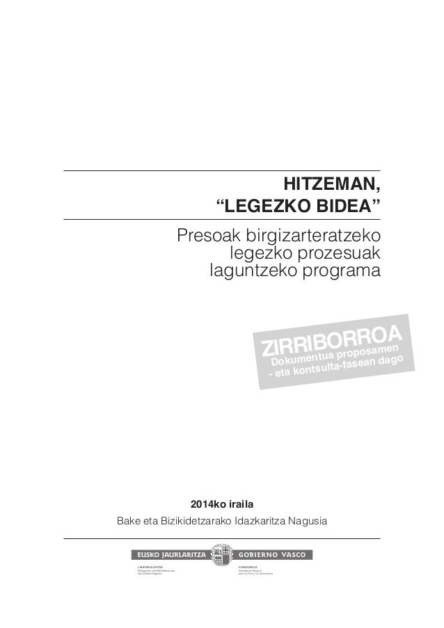 """HITZEMAN,  """"LEGEZKO BIDEA""""  Presoak birgizarteratzeko  legezko prozesuak  laguntzeko programa  2014ko iraila  Bake eta Biz..."""