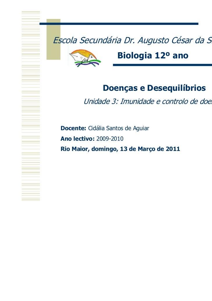 Escola Secundária Dr. Augusto César da Silva Ferreira                       Biologia 12º ano                 Doenças e Des...