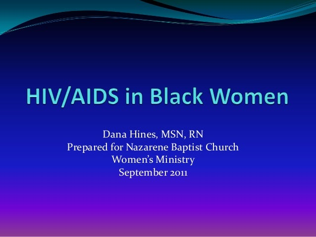 Dana Hines, MSN, RN Prepared for Nazarene Baptist Church Women's Ministry September 2011