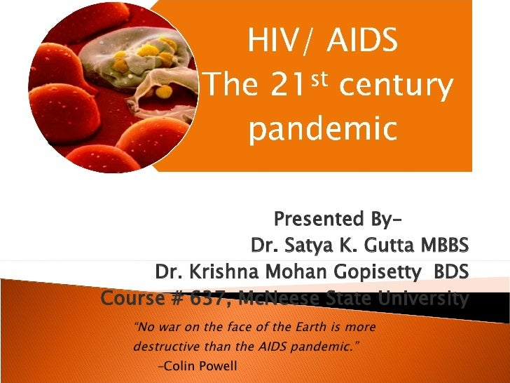 "Presented By-  Dr. Satya K. Gutta MBBS Dr. Krishna Mohan Gopisetty  BDS Course # 637, McNeese State University "" No war on..."