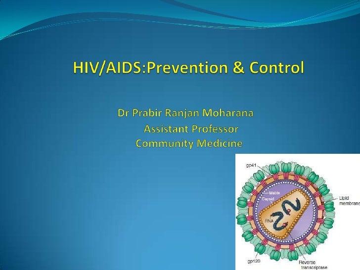 HIV/AIDS:Prevention & ControlDr PrabirRanjanMoharana                                                 Assist...