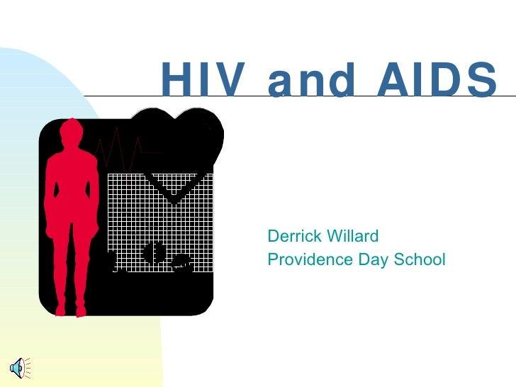 HIV and AIDS Derrick Willard Providence Day School