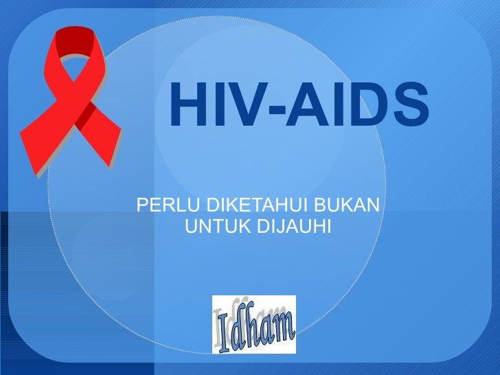 HIV-AIDS PERLU DIKETAHUI BUKAN UNTUK DIJAUHI