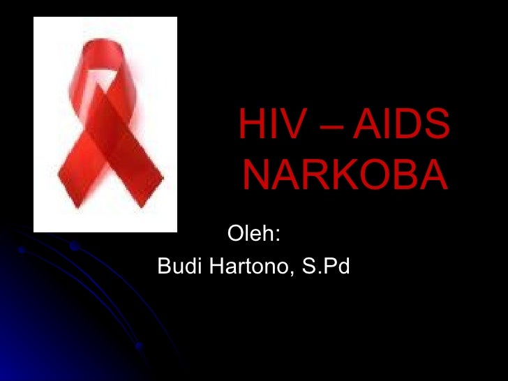 HIV – AIDS NARKOBA