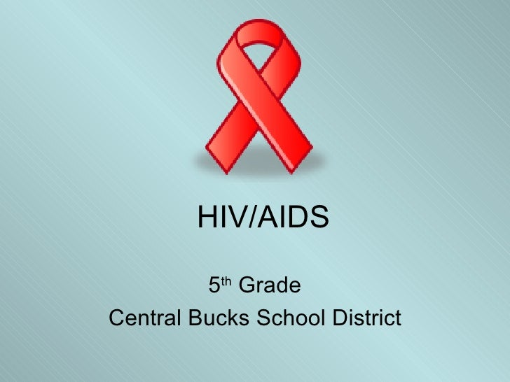HIV/AIDS 5 th  Grade Central Bucks School District