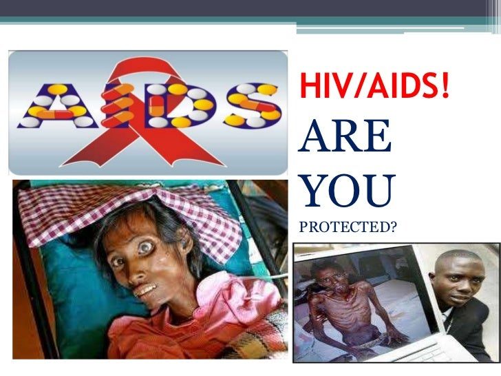 HIV/AIDS!AREYOUPROTECTED?