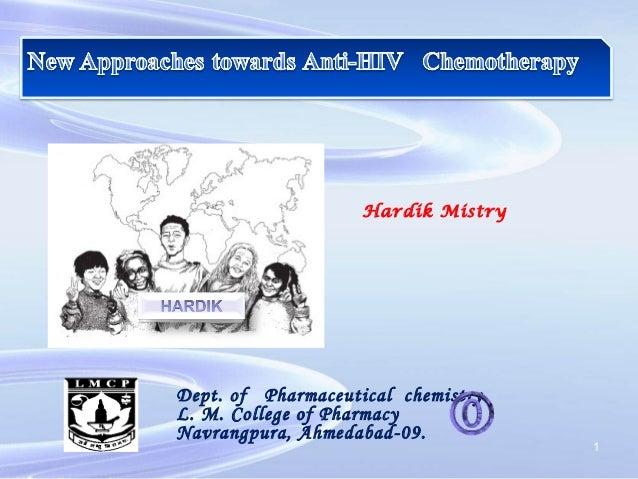 Dept. of Pharmaceutical chemistryL. M. College of PharmacyNavrangpura, Ahmedabad-09.Hardik Mistry1