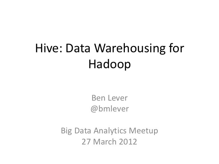 Hive: Data Warehousing for Hadoop