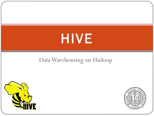 DataWarehousing on Hadoop HIVE