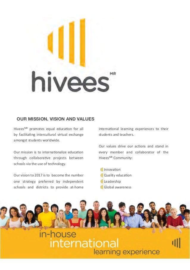 OUR MISSION, VISION AND VALUES HiveesMR   promotes  equal  educa4on  for   all   by   facilita4ng  intercu...