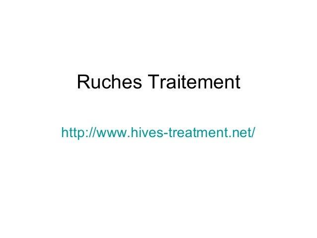 Ruches Traitement http://www.hives-treatment.net/