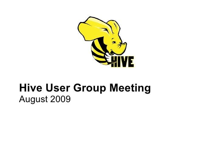 Hive User Meeting 2009 8 Facebook