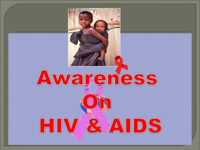 HIV AND AIDS AWARENESS