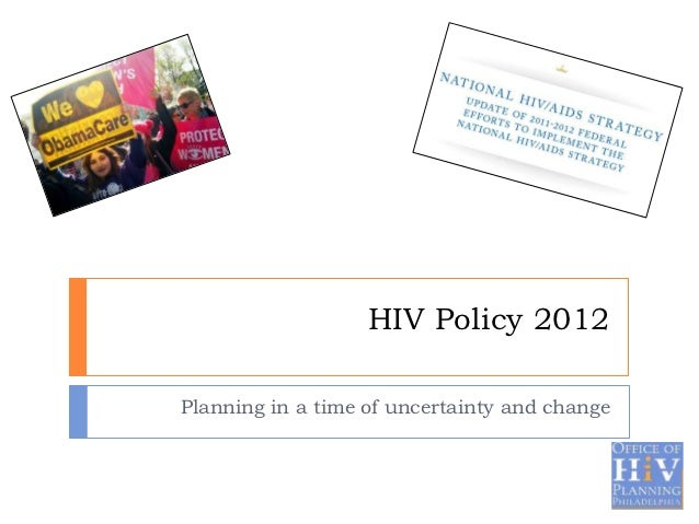 HIV Policy 2012Planning in a time of uncertainty and change