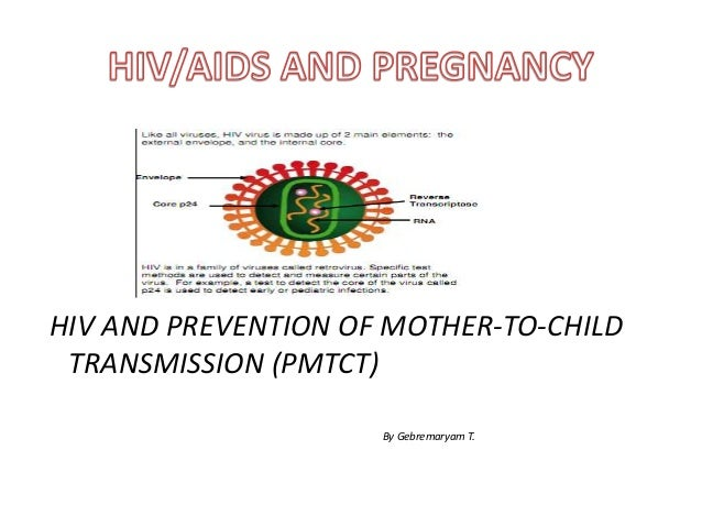 a study on the prevention of hiv transmission from mother to child Evaluation report 2001 global: stigma, hiv/aids and prevention of mother-to-child transmission: a pilot study in zambia, india, ukraine and burkina faso.
