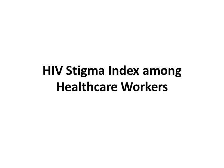 HIV Stigma Index among  Healthcare Workers