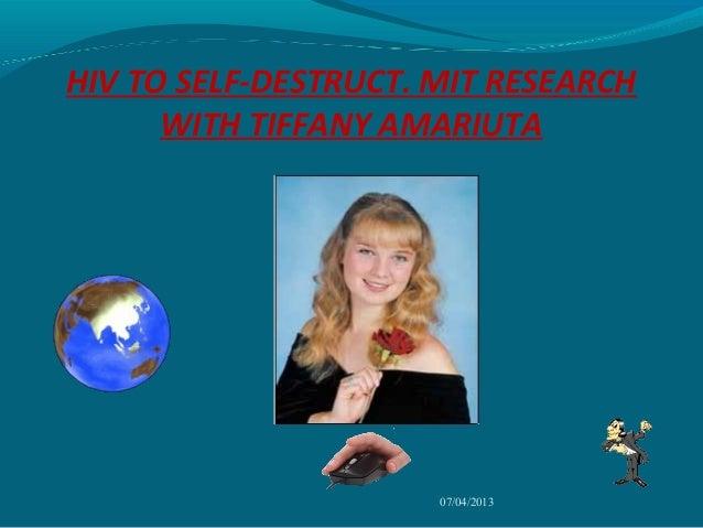 HIV TO SELF-DESTRUCT.      M.I.T. RESEARCH BY TIFFANY AMARIUTA