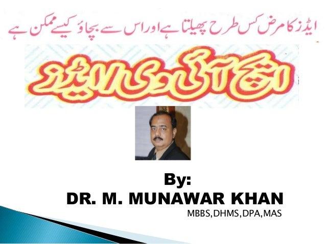 By:DR. M. MUNAWAR KHAN          MBBS,DHMS,DPA,MAS