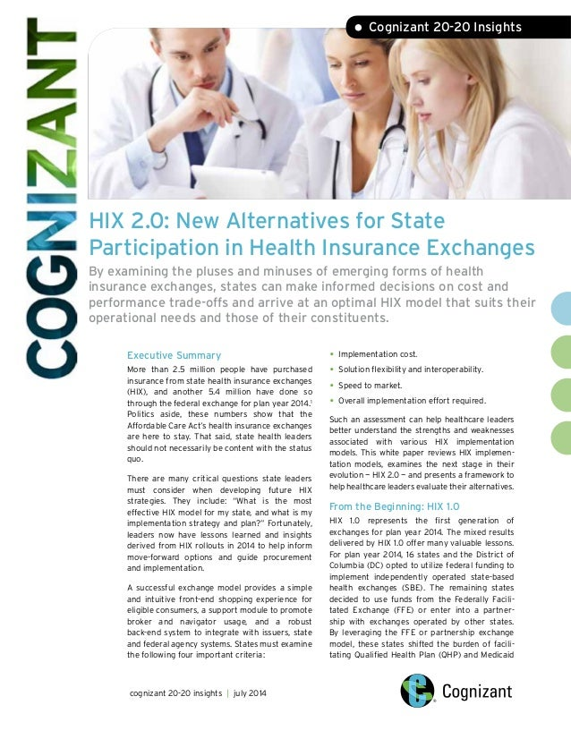 HIX 2.0: New Alternatives for State Participation in Health Insurance Exchanges By examining the pluses and minuses of eme...