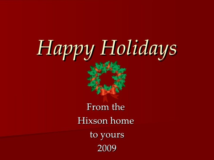 Happy Holidays From the  Hixson home  to yours 2009