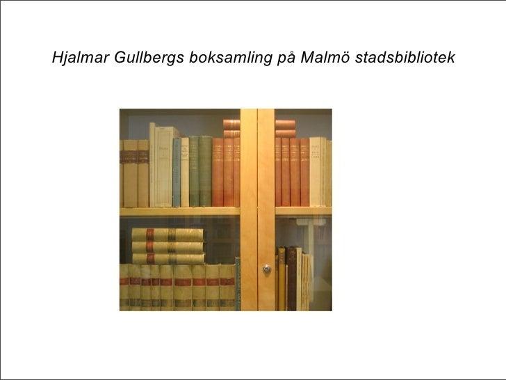 Hjalmar Gullbergs boksamling på Malmö stadsbibliotek